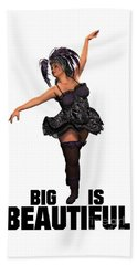 Big Is Beautiful Beach Towel
