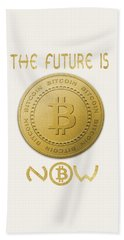 Beach Towel featuring the digital art Bitcoin Symbol Logo The Future Is Now Quote Typography by Georgeta Blanaru