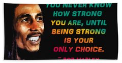 Bob Marley Quote Beach Towel by Mim White