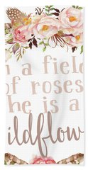 Boho In A Field Of Roses She Is A Wildflower Beach Towel