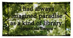 Books Are A Paradise Beach Towel