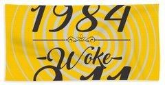Born Into 1984 - Woke 9.11 Beach Towel