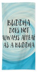 Buddha Does Not Always Appear As A Buddha-zen Art By Linda Woods Beach Towel