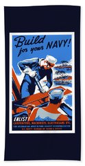 Beach Towel featuring the painting Build For Your Navy - Ww2 by War Is Hell Store