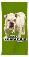 Bulldog Any Problems Beach Towel