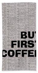 But First Coffee, Beach Towel