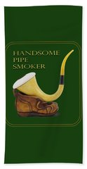 Calabash Pipe For Handsome Smokers Beach Towel