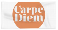Carpe Diem - Seize The Day Beach Towel