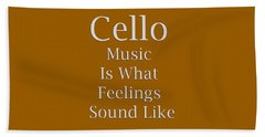 Cello Is What Feelings Sound Like 5592.02 Beach Towel