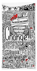Change - Motivational Drawing Beach Towel