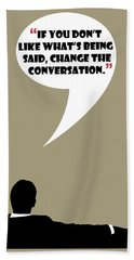 Change The Conversation - Mad Men Poster Don Draper Quote Beach Sheet