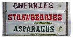 Cherries Strawberries Asparagus Roadside Sign Beach Towel