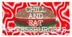 Chill And Eat Cheeseburgers Beach Sheet by Kathleen Sartoris