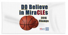 Cleveland Basketball 2016 Champs Believe In Miracles Beach Towel