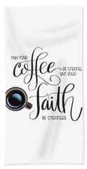 Coffee And Faith Beach Towel