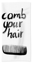Comb Your Hair Beach Towel