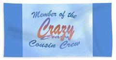Crazy Cousins  Beach Towel
