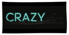 Crazy - Neon Sign 1 Beach Towel