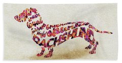Dachshund / Sausage Dog Watercolor Painting / Typographic Art Beach Towel
