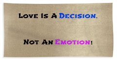 Decision Or Emotion Beach Towel