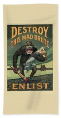 Destroy This Mad Brute - Wwi Army Recruiting  Beach Towel