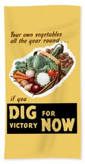 Dig For Victory Now Beach Towel