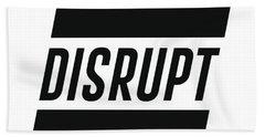 Disrupt - Minimalist Print - Typography - Quote Poster Beach Towel
