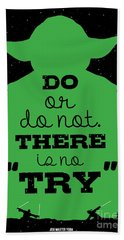Do Or Do Not There Is No Try. - Yoda Movie Minimalist Quotes Poster Beach Towel