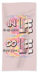 Beach Sheet featuring the painting Do The Best Of Your Life Inspiring Typography by Georgeta Blanaru