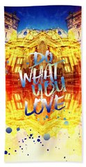 Do What You Love Paris Music Opera Garnier  Beach Towel