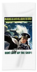 Don't Slow Up The Ship - Ww2 Beach Towel