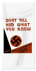 Don't Tell Him What You Know Beach Towel