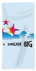 Dream Big Beach Towel by Judi Saunders
