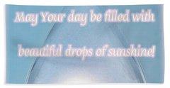 Drops Of Sunshine Beach Towel