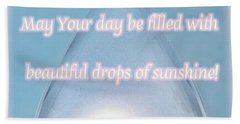 Drops Of Sunshine Beach Towel