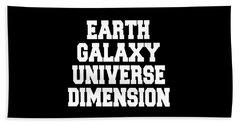 Earth Galaxy Universe Dimension Beach Towel