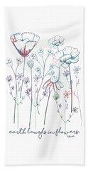 Earth Laughs In Flowers Beach Towel by Heather Applegate