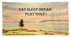 Eat Sleep Dream Play Golf - Chambers Bay Beach Sheet by Bill Holkham