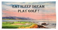 Beach Sheet featuring the painting Eat Sleep Dream Play Golf - Pebble Beach 7th Hole by Bill Holkham