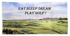Beach Sheet featuring the painting Eat Sleep Dream Play Golf - Royal Troon Golf Course by Bill Holkham