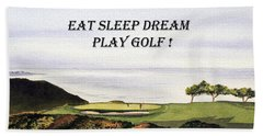 Beach Sheet featuring the painting Eat Sleep Dream Play Golf - Torrey Pines South Golf Course by Bill Holkham