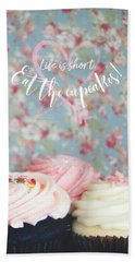 Eat The Cupcakes Beach Towel