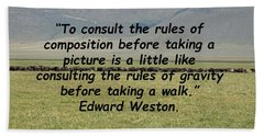 Edward Weston Quote Beach Towel