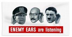 Enemy Ears Are Listening Beach Towel