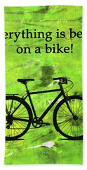 Everything Is Better On A Bike Beach Towel
