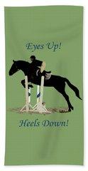 Eyes Up, Heels Down Horse Beach Towel