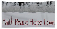 Faith, Peace, Hope, Love Beach Towel