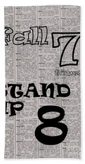 Fall Seven 7 And Stand Up Eight 8 Beach Towel