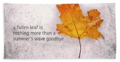 Fallen Leaf On Dirty Ice With Quote Beach Towel