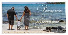 Family Time Is Sacred Time Beach Towel